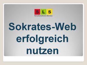 SokratesWeb erfolgreich nutzen bersicht Allgemeine Hinweise WebDir Lehrer