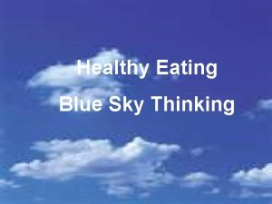 Healthy Eating Blue Sky Thinking The Role of
