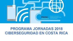 PROGRAMA JORNADAS 2018 CIBERSEGURIDAD EN COSTA RICA DELITOS