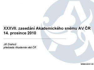 XXXVII zasedn Akademickho snmu AV R 14 prosince