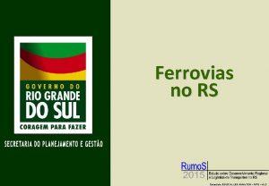 Ferrovias no RS Porto Alegre 23 de janeiro