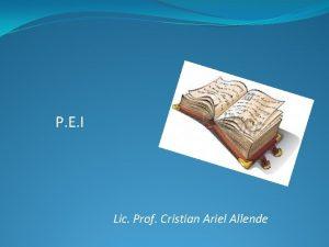 P E I Lic Prof Cristian Ariel Allende