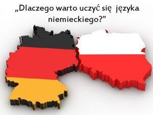 Dlaczego warto uczy si jzyka niemieckiego Niemcy s