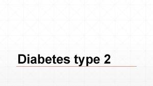 Diabetes type 2 Inhoudt Wat is Diabetes Verschillen