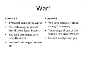 War Country A Country B 4 th largest
