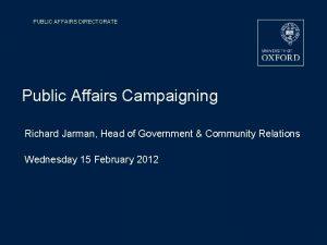 PUBLIC AFFAIRS DIRECTORATE Public Affairs Campaigning Richard Jarman