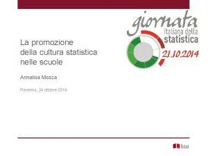 La promozione della cultura statistica nelle scuole Annalisa