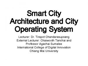 Smart City Architecture and City Operating System Lecturer