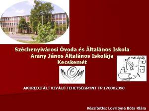 Szchenyivrosi voda s ltalnos Iskola Arany Jnos ltalnos
