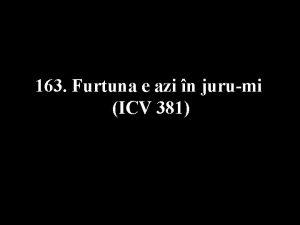 163 Furtuna e azi n jurumi ICV 381