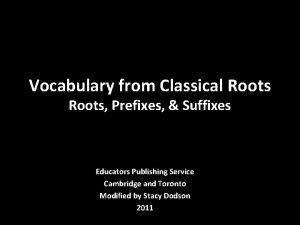 Vocabulary from Classical Roots Prefixes Suffixes Educators Publishing