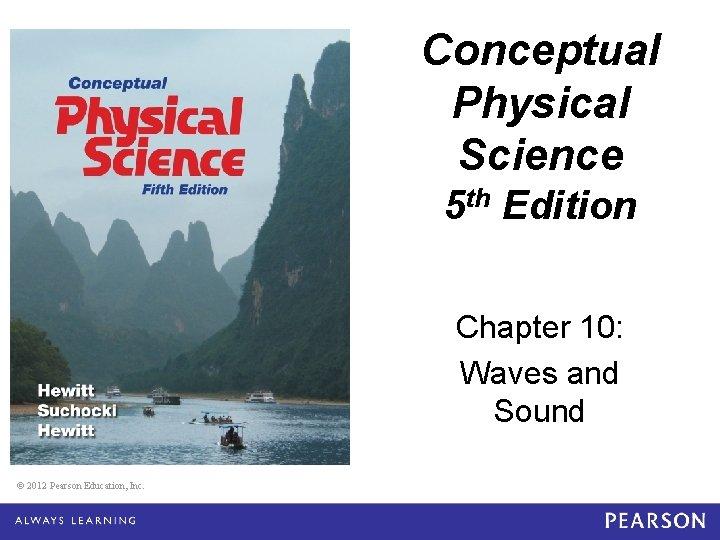 Conceptual Physical Science 5 e Chapter 10 Conceptual