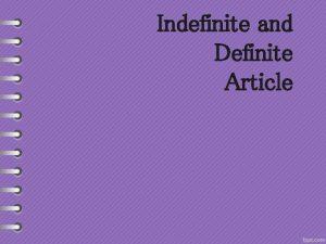 Indefinite and Definite Article The Indefinite Article Indefinite