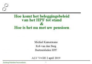 Hoe komt het beleggingsbeleid van het HPF tot