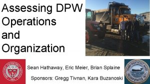 Assessing DPW Operations and Organization Sean Hathaway Eric