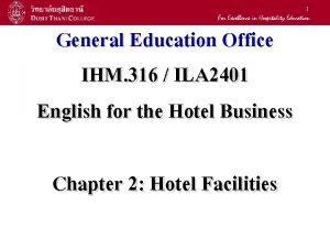 1 General Education Office IHM 316 ILA 2401