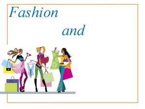 Fashion and Shopping Vocabulary fashion a particular design