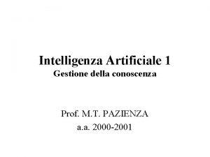 Intelligenza Artificiale 1 Gestione della conoscenza Prof M