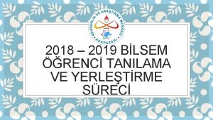 2018 2019 BLSEM RENC TANILAMA VE YERLETRME SREC