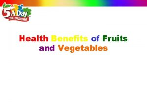 Health Benefits of Fruits and Vegetables Fruits and