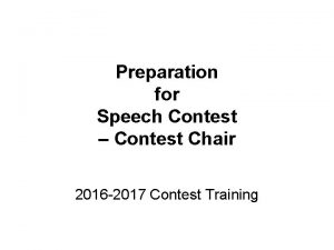 Preparation for Speech Contest Contest Chair 2016 2017