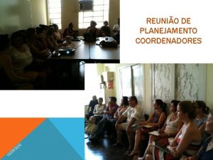 REUNIO DE PLANEJAMENTO COORDENADORES 8 0 02 2