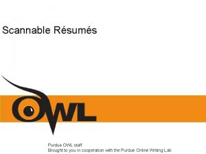 Scannable Rsums Purdue OWL staff Brought to you