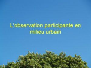 Lobservation participante en milieu urbain Plan 1 2
