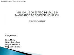 Integrantes Elias Melo Nvea Juscelino Polyane Pereira Stephanie