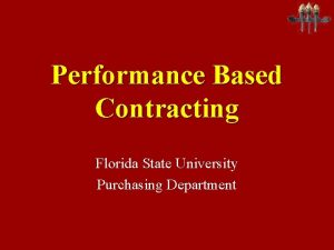 Performance Based Contracting Florida State University Purchasing Department