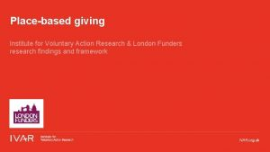 Placebased giving Institute for Voluntary Action Research London