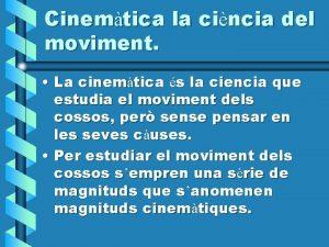 Cinemtica la cincia del moviment La cinemtica s