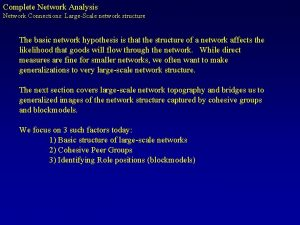 Complete Network Analysis Network Connections LargeScale network structure