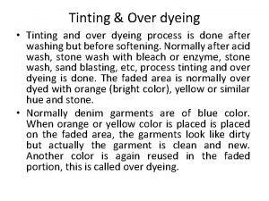 Tinting Over dyeing Tinting and over dyeing process