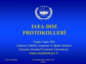 IAEA DOZ PROTOKOLLER Doan Yaar Ph D ekmece