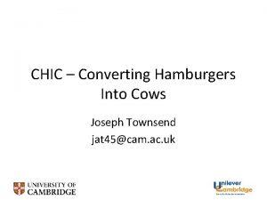 CHIC Converting Hamburgers Into Cows Joseph Townsend jat