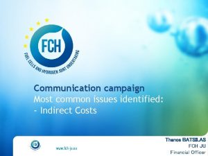 Communication campaign Most common issues identified Indirect Costs