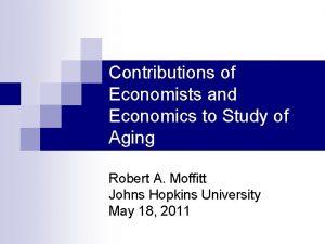 Contributions of Economists and Economics to Study of