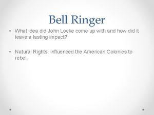 Bell Ringer What idea did John Locke come