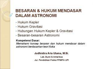 BESARAN HUKUM MENDASAR DALAM ASTRONOMI Hukum Kepler Hukum