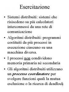 Esercitazione Sistemi distribuiti sistemi che risisedono su pi