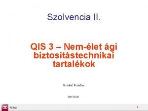 Szolvencia II QIS 3 Nemlet gi biztoststechnikai tartalkok