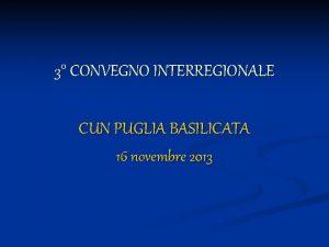 3 CONVEGNO INTERREGIONALE CUN PUGLIA BASILICATA 16 novembre