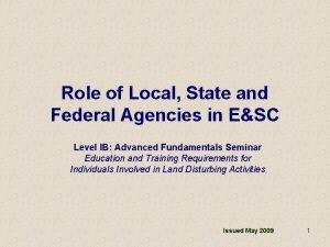 Role of Local State and Federal Agencies in