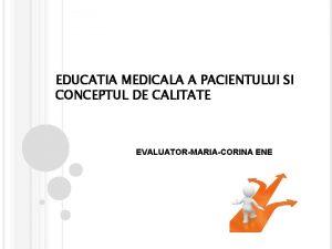 EDUCATIA MEDICALA A PACIENTULUI SI CONCEPTUL DE CALITATE