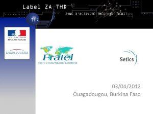 03042012 Ouagadougou Burkina Faso 03042012 SeticsFRATEL 2 Action