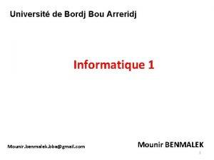 Universit de Bordj Bou Arreridj Informatique 1 Mounir