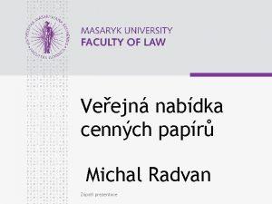 Veejn nabdka cennch papr Michal Radvan Zpat prezentace