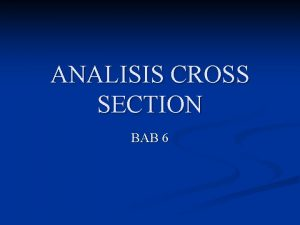 ANALISIS CROSS SECTION BAB 6 PENGANTAR BAB 6