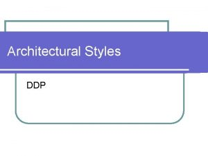 Architectural Styles DDP Art Deco It was started